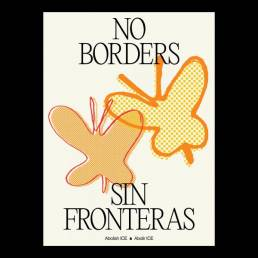 An illustrated poster of two butterflies that says No Borders:Sin Fronteras